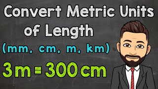 Metric Units of Length   Convert mm, cm, m and km