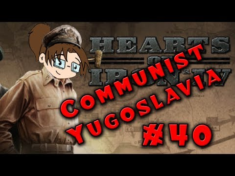 Let's Play: Hearts of Iron IV: Death or Dishonor - Communist Yugoslavia - Part 40