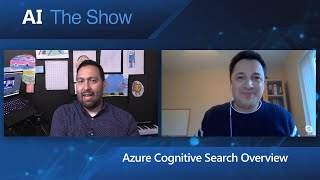 AIShow | Azure Cognitive Search Overview