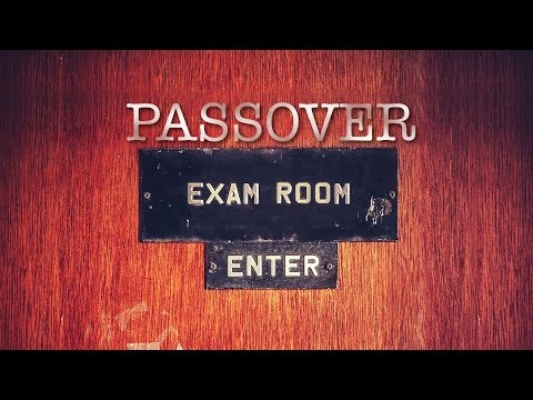 Passover Examination - Change Your Life Before Passover