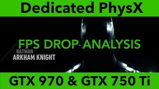 Dedicated PhysX Card Test - Batman Arkham Knight - FPS Drop Analysis