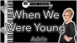 When We Were Young - Adele - Piano Karaoke Instrumental