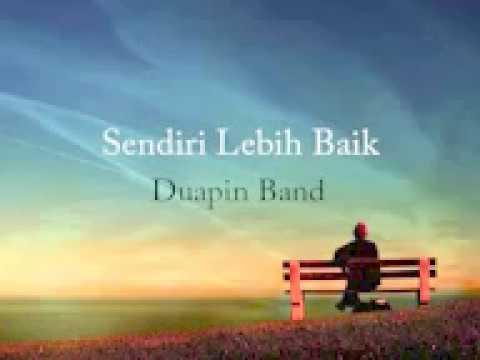 Sendiri Lebih Baik -  Duapin Band