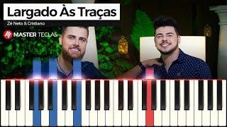 💎 Largado Às Traças - Zé Neto & Cristiano | Piano Tutorial 💎