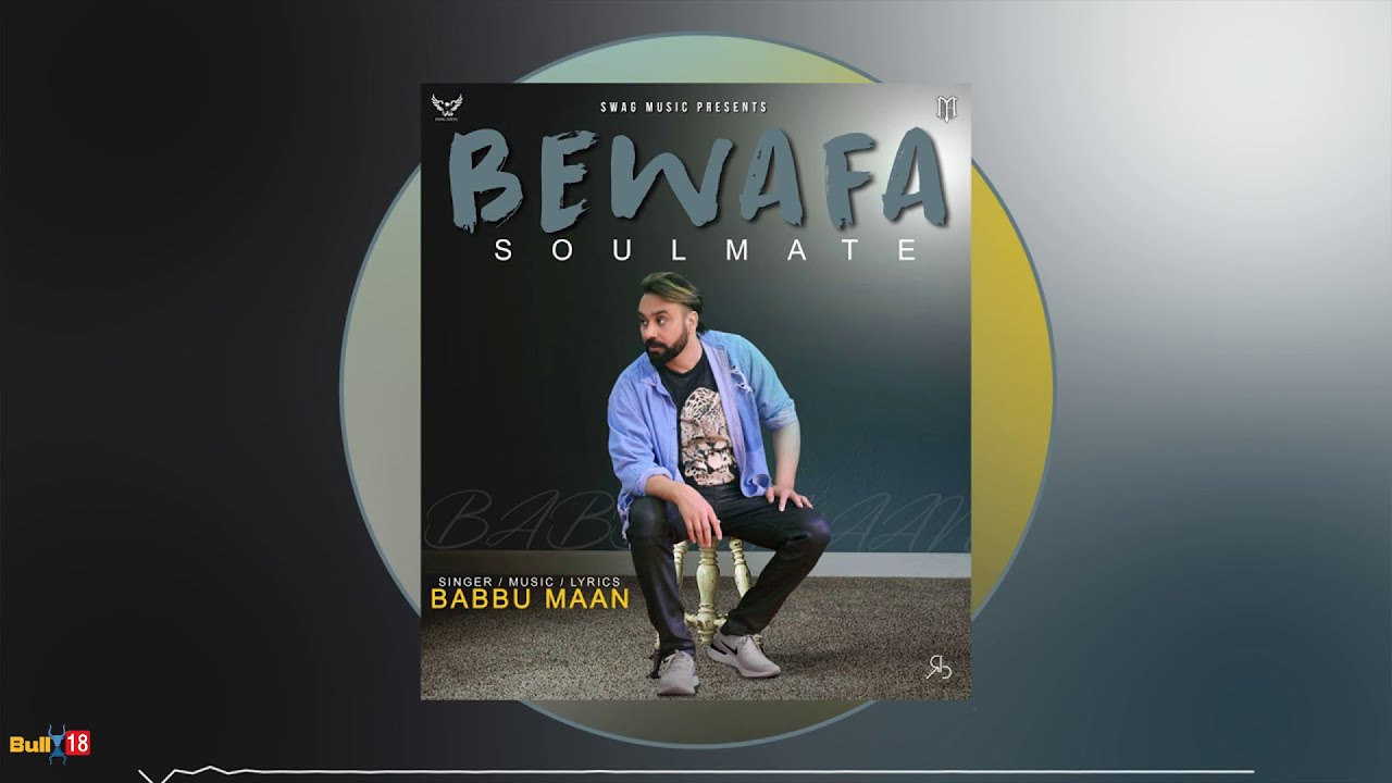 Bewafa Soulmate - Babbu Maan   Pagal Shayar   Exclusive Punjabi Song on NewSongsTV & Youtube