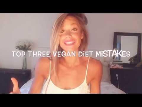 Top three vegan diet mistakes.