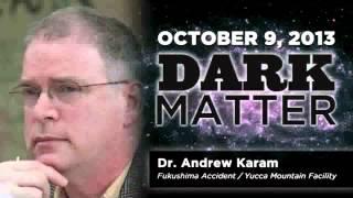 Dr. Andrew Karam - Art Bell - October 9 2013 - Dark Matter