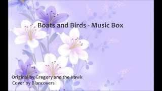 Boats and Birds (Music Box Version) 【Bianka】