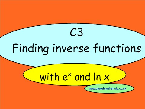 C3 Inverse functions with ln and e - exam style questions-  A2 - alevelmathshelp