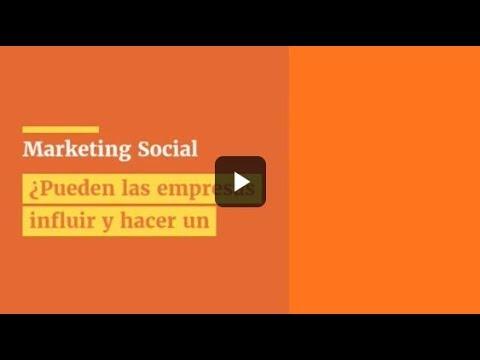 Marketing Social: ¿Pueden las empresas influir y hacer un cambio en la sociedad?