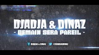 Djadja & Dinaz - Demain Sera Pareil