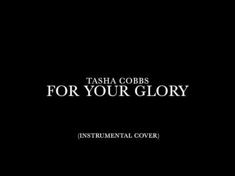 "Tasha Cobbs - ""For Your Glory"" :: Instrumental Cover"