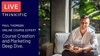 Paul Thomson talking about Online Course Creation & Marketing Tips - Thinkific LIVE