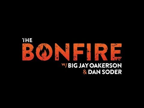 The Bonfire #349 (05-22-2018)