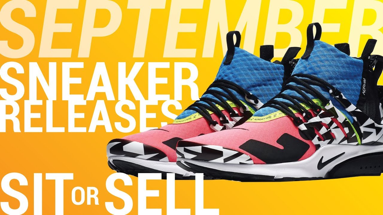 ee312a050adf 2018 SNEAKER RELEASES (SEPTEMBER) SIT OR SELL Part 1 - YouTube