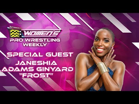 WOW Wrestler and Stunt Woman JANESHIA ADAMS-GINYARD | Women's Pro Wrestling Weekly