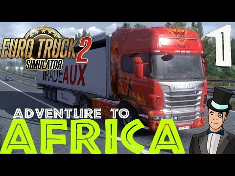 Euro Truck Simulator 2 - Adventure To Africa - Episode 1