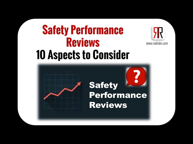 10 Aspects to Take Into Consideration for Risk and Safety Performance Reviews