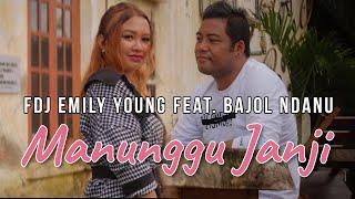 FDJ EMILY YOUNG FEAT BAJOL NDANU I MANUNGGU JANJI I (LAGU MINANG OFFICIAL VIDEO)