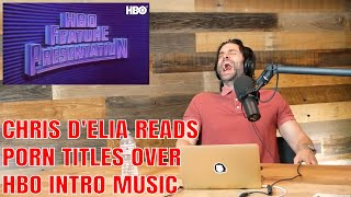 Chris D'Elia Reads Porn Titles Over HBO Intro Theme Song