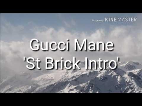 Gucci Mane  'St Brick Intro' (Lyrics)