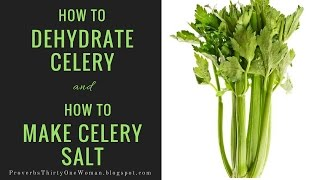 How to Dehydrate Celery and How to Make Celery Salt
