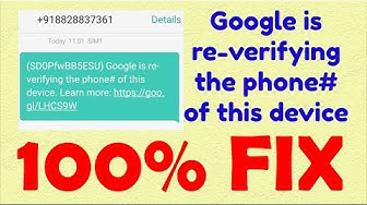 Google is re-verifying the phone# of this device | 100% Working FIX | Google sending text | Som Tips
