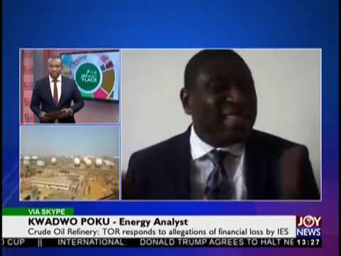 Crude Oil Refinery - The Market Place on JoyNews (4-12-18)