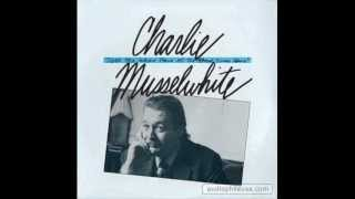 Charlie Musselwhite- Where Have All the Good Times Gone