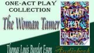 The Woman Tamer Thomas Louis Buvelot Esson audiobook