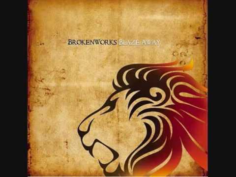 """BrokenWorks - """"Blaze Away"""""""