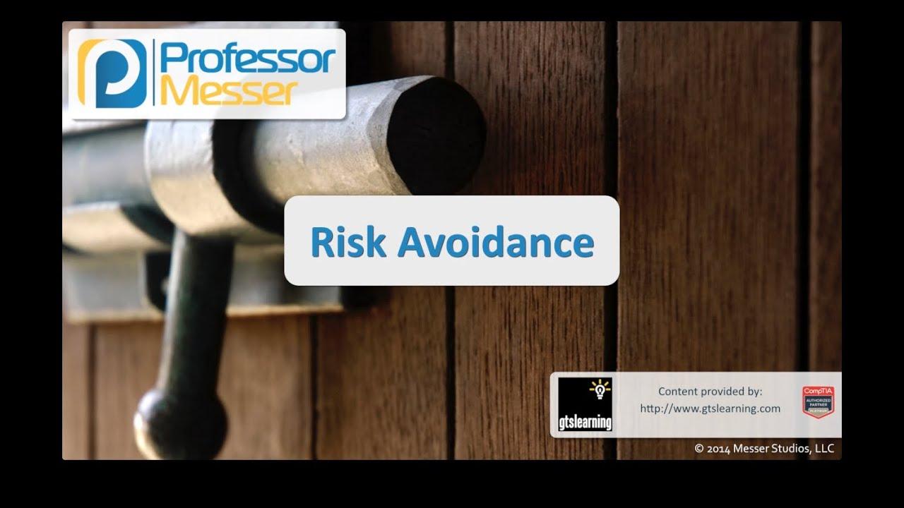 Risk Avoidance - CompTIA Security+ SY0-401: 2.1