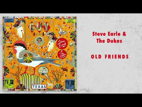 """Steve Earle & The Dukes - """"Old Friends"""" [Audio Only]"""