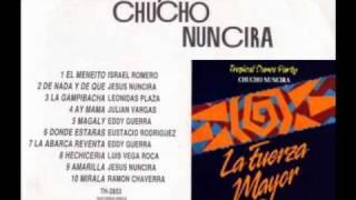 Chucho Nuncira y La Fuerza Mayor - Amarilla