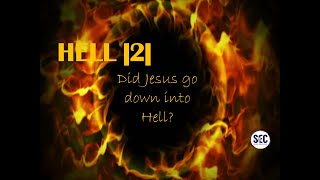 Hell | 2 | Did Jesus go down into Hell? | Paul Jennings | Traditional, Orthodox, Protestant doctrine