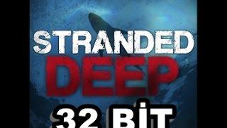 Oyun Bilgileri Ve Problemleri - 2. Bölüm - STRANDED DEEP 32BİT!!!!!