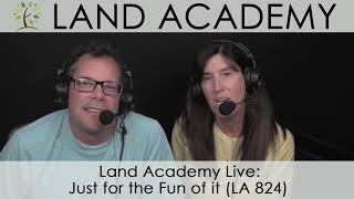 Land Academy Live: Just for the Fun of it (LA 824)