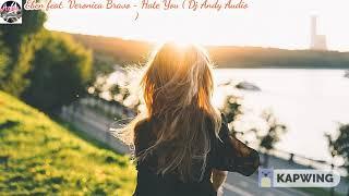 Eben feat. Veronica Bravo Hate You ( Dj Andy Audio )