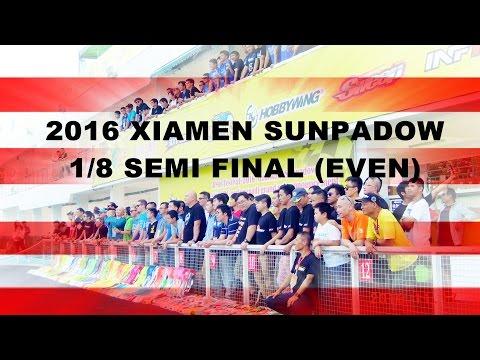 2016 XIAMEN SUNPADOW SEMI FINAL(EVEN)