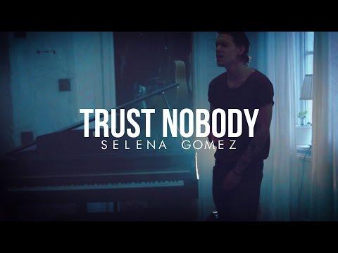 Cashmere Cat - Trust Nobody Ft. Selena Gomez - Cover