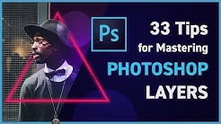 33 Tips for Mastering Photoshop Layers (2019)