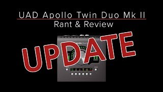 "UA APOLLO TWIN MKII - Rant & Review UPDATE - Top 5 reasons to record and mix ""IN THE BOX"""