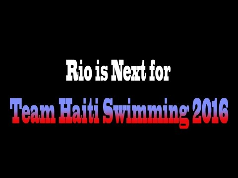 Rio is Next For Team Haiti Swimming 2016