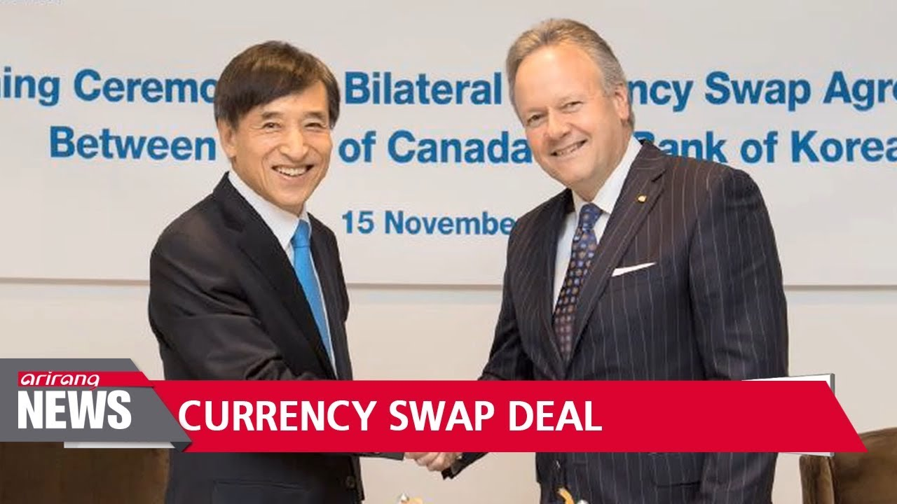 Korea Canada Sign First Standing Currency Swap Agreement Youtube