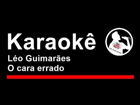 Léo Guimarães O cara errado Karaoke
