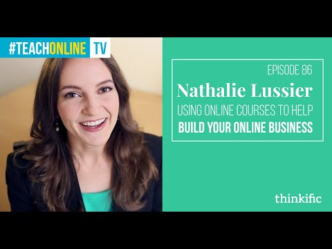 How To Build Your Online Business Using Online Courses | Interview with Nathalie Lussier