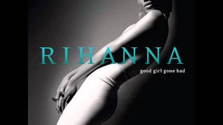 Watch Rihanna Good Girl Gone Bad video
