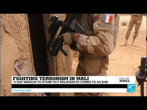 Mali : 10 DAY MISSION TO STAMP OUT INSURGENTS COMES TO AN END