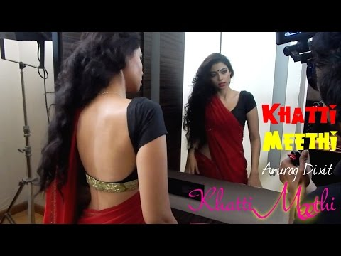 Making Of Anurag Dixit's Khatti Meethi 3