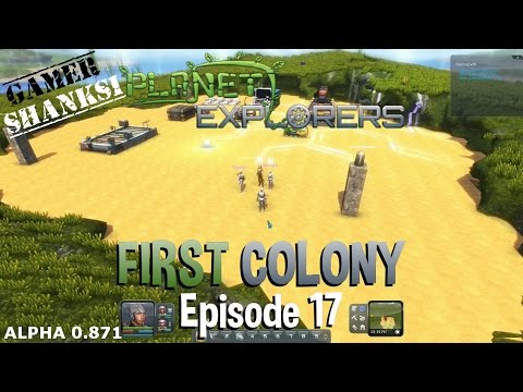 Planet Explorers story mode. Ep. 17. Setting up my first colony.